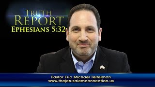 """Truth Report: """"A Great Mystery, Christ and the Church"""" (Eph 5:32)"""