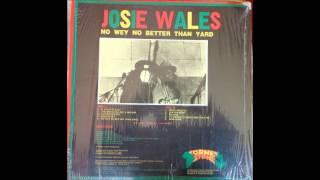 Josie Wales - No Way No Better Than Yard - 1983