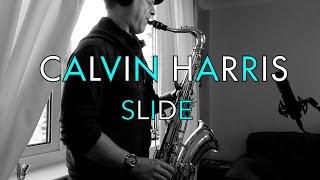 CALVIN HARRIS - SLIDE - Frank Ocean - Migos - Cover (Saxophone)
