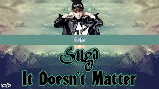 BTS SUGA – IT DOESN'T MATTER (상관없어) MIX Final [Han|Rom|Eng Color Coded Lyrics] / by yeylo