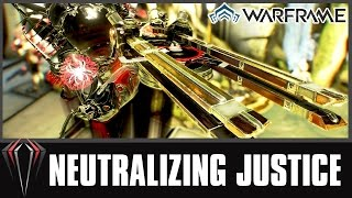 Warframe: NEUTRALIZING JUSTICE
