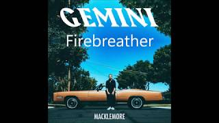 Firebreather - Macklemore feat. Reignwolf LYRICS