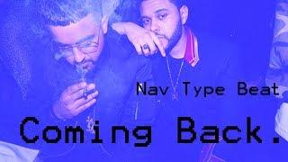 "Nav Type Beat 2017 - ""Coming Back."" (Prod. Aquafina)"