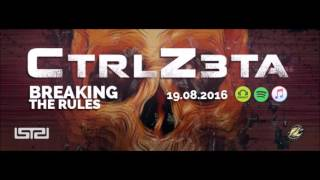 CtrlZ3ta - Breaking the rules (Teaser)