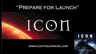 """ICON Trailer Music   """"Prepare for Launch"""" Music Video"""