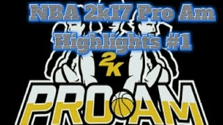 NBA: 2k17 Clear-_-Flash Pro Am Highlights #1