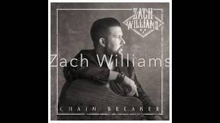 Zach Williams - Chainbreaker - Lyric Video