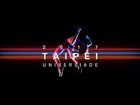 2017臺北世大運-TAIPEI IN MOTION - YouTube