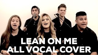 Lean On Me - Bill Withers (Live A Cappella Cover)