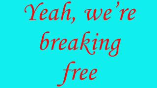 High School Musical   Breaking Free   With Lyrics      YouTube