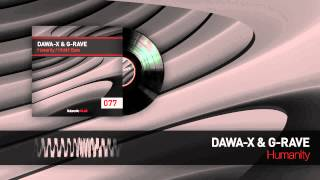 Dawa-X & G-Rave - Humanity (Official HQ Preview)