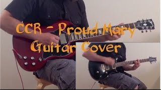 Proud Mary - Creedence Clearwater Revival (Guitar Cover)