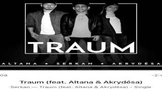 Traum (Serkan feat. Altana & Akrydésa) - Official AUDIO - SKK + KOSTENLOSER DOWNLOAD