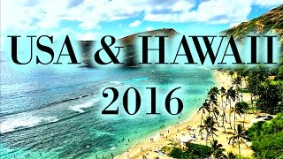 USA & HAWAII 2016 - Travel Vlog
