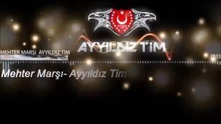 Ayyıldız Tim   Mehter Marşı !!!
