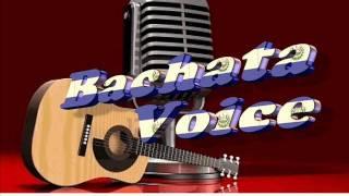 BACHATA VOICE - AQUEL INMENSO AMOR.