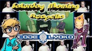 CODE LYOKO - Saturday Morning Acapella