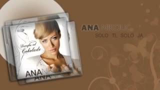 Ana Nikolic - Solo ti solo ja - (Audio 2006) HD