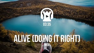 Alive (Doing It Right) - Mise