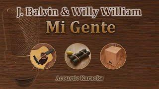 Mi Gente - J Balvin, Willy William / Aberola, Mechi Pieretti (Acoustic Karaoke)