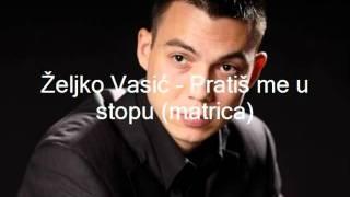 Zeljko Vasic - Pratis me u stopu (matrica)