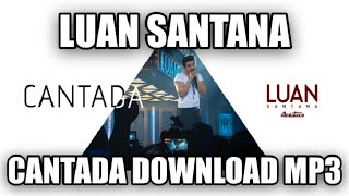 Luan Santana - Cantada - Download mp3