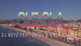 Medi Meyz - Olé Ola (Clip Officiel) ft. Zifou & Cheb Khalass