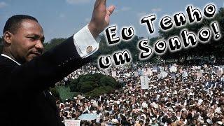 Eu Tenho um Sonho - Martin Luther King - Discursos Mais Famosos - Vídeo Motivacional