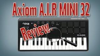 M-Audio Axiom Air Mini 32 Review