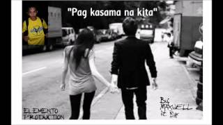 Pag kasama na kita By Maxwell ft. Ryx | Elemento Production |