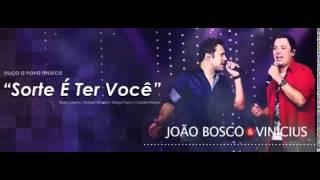 João Bosco e Vinícius- Sorte é ter Você (Lançamento 2014)