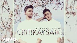 Critika y Saik - Todo Lo Que Quiero (Audio)