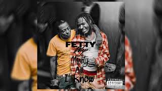 Fetty Wap Ft Remy Boy Monty - All I Know (Prod F.A.M.E & Loud Pack)