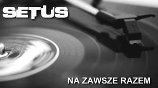 SETUS - NA ZAWSZE RAZEM (2011)