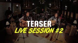 Teaser - Live Session #2