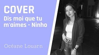 Dis moi que tu m'aimes-Ninho (Cover)