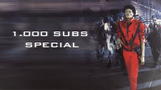 Michael Jackson - Thriller Special (1000 Subs)