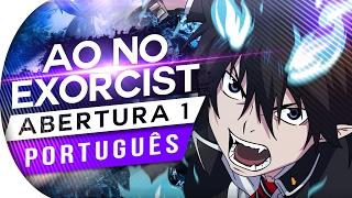 AO NO EXORCIST - ABERTURA 1 CORE PRIDE (PORTUGUÊS) Feat. Renato Garcia