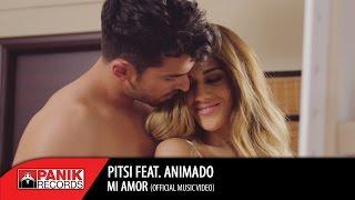 Pitsi feat. Animado - Mi Amor | Official Music Video HQ