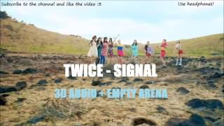 TWICE - Signal「3D Audio + Empty Arena」