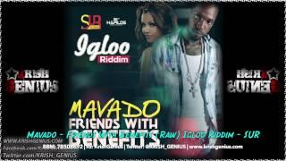 Mavado - Friends With Benefits (Raw) Igloo Riddim - So Unique Records