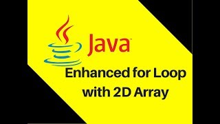 6.11 Enhanced for Loop with 2D Array