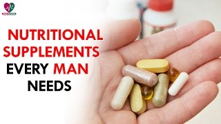 Nutritional Supplements Every Man Needs - Health Sutra