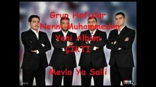 Grup Hafızlar - Mevla Ya Salli (arapça ilahi)