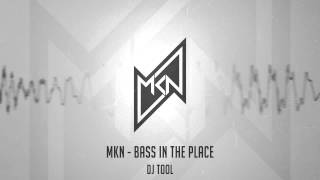 MKN - Bass In The Place (DJ Tool) | Free Download