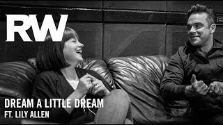 Robbie Williams ft. Lily Allen | 'Dream A Little Dream' | Swings Both Ways Official Track