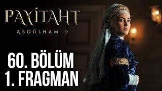 Payitaht Abdülhamid 60. Bölüm 1. Tanıtım (Her Cuma 20:00'de!)