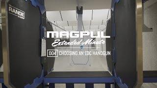 Magpul Extended Minute - 004 Choosing an EDC Handgun