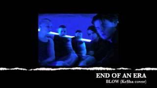 KE$HA - Blow (End of an Era cover)