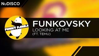 Funkovsky - Looking at Me ft. Temu